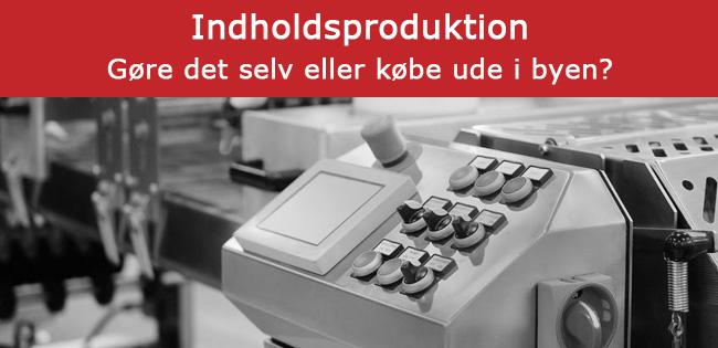Content produktion. Insourcing eller outsourcing?