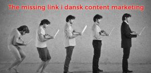 Dansk content marketings missing link