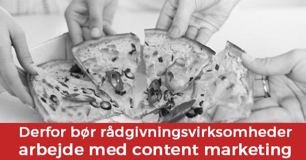 Rådgivningsvirksomheder skal dele ud af viden i content marketing