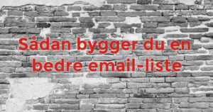 Bygge bedre email-lister
