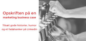 Opskriften på en marketing business case