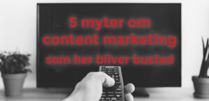 Content marketing myter